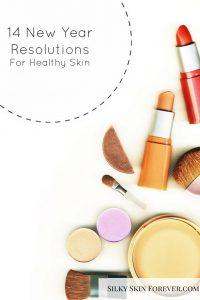14 Healthy Skin Resolutions